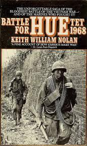Keith William Nolan – Huế, Trận đánh Mậu Thân (Bút ký về trận đánh kéo dài 26 ngày tết Mậu Thân năm 1968 ở Huế)