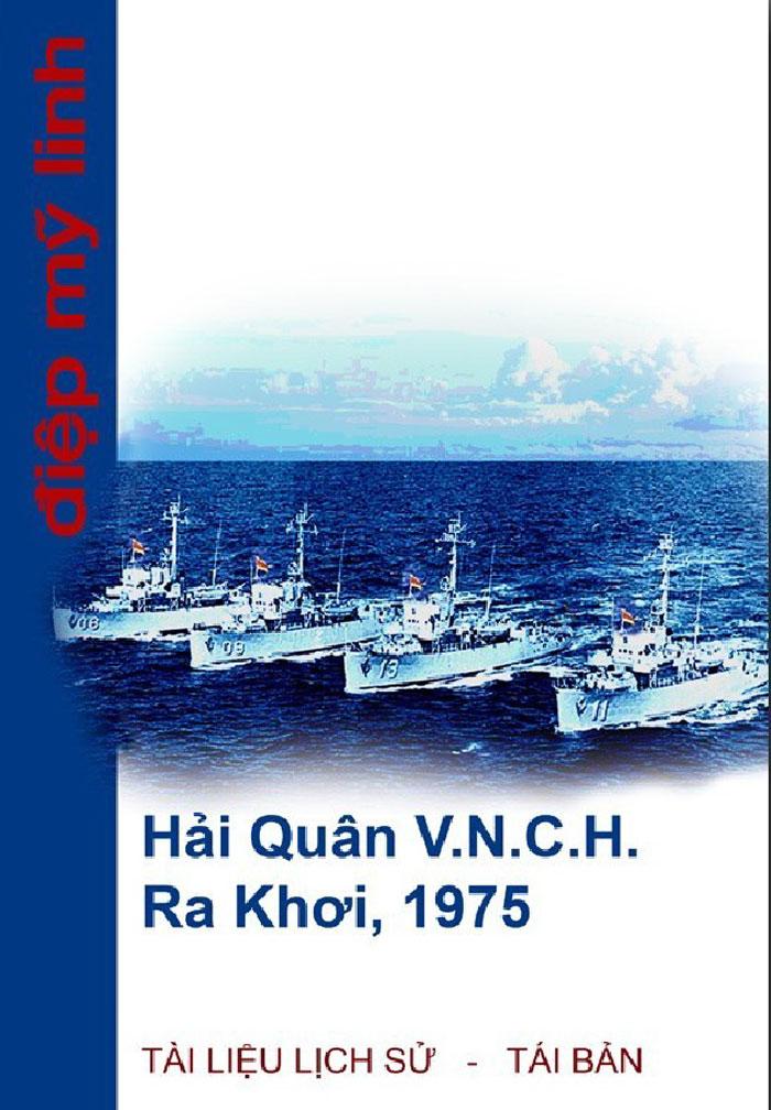 Đọc tài liệu lịch sử Hải Quân V.N.C.H. Ra Khơi, 1975 của Điệp Mỹ Linh